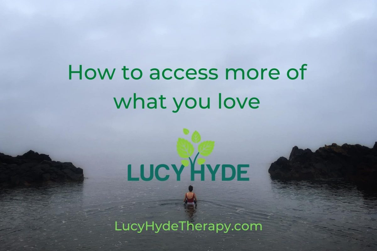 How to access more of what you love